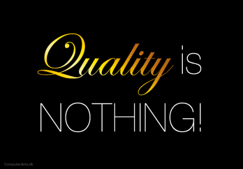 Quality is nothing gold